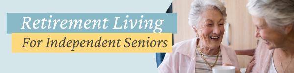 Retirement Living for Independent Seniors